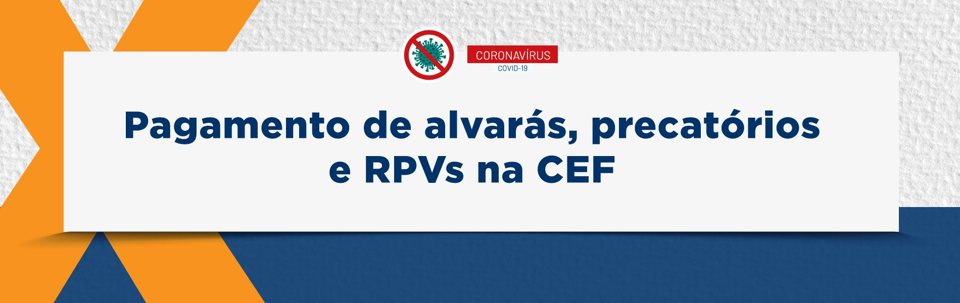 [Coronavírus: Pagamento de alvarás, precatórios e RPVs na CEF]
