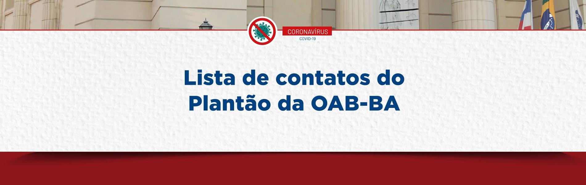 [Coronavírus: Lista de contatos do Plantão da OAB-BA]
