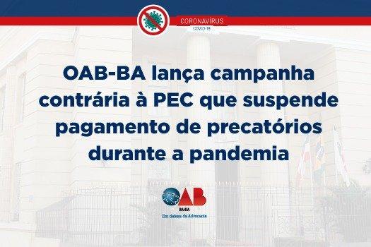 [OAB-BA lança campanha contrária à PEC que suspende pagamento de precatórios durante a pandemia]